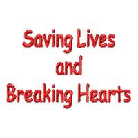 Saving Lives And Breaking Hearts